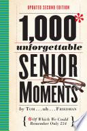 1 000 Unforgettable Senior Moments Book PDF