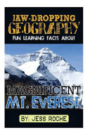 Jaw-Dropping Geography: Fun Learning Facts about Magnificent Mt. Everest