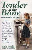 Tender At The Bone Food Writing It Makes
