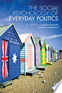 The Social Psychology of Everyday Politics