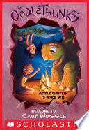 Welcome to Camp Woggle  The Oodlethunks  Book 3