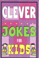 Clever Jokes for Kids Book