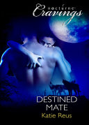 Destined Mate (Mills & Boon Nocturne Bites) Knox Had A Shared A Passion Neither Could