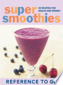 Super Smoothies: Reference to Go