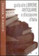 Guida ragionata alle librerie antiquarie e d occasione d Italia  1997