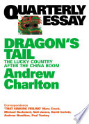 Quarterly Essay 54 Dragon S Tail : china and considers australia's future as...
