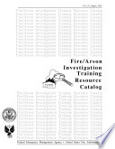 Fire Arson Investigation Training Resource Catalog