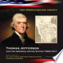 Thomas Jefferson and the Growing United States  1800 1811