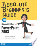 Absolute Beginner s Guide to Microsoft Office PowerPoint 2003