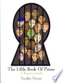 The Little Book Of Prison : for anyone facing trial for an offence that...
