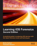 Learning Ios Forensics Second Edition