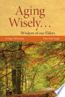 Aging Wisely    Wisdom of Our Elders