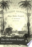 The Old Forest Ranger Or Wild Sports Of India On The Neilgherry Hills In The Jungles And On The Plains