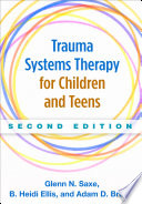 Trauma Systems Therapy for Children and Teens  Second Edition