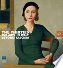 The Thirties - The Arts in Italy Beyond Fascism