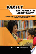 FAMILY ENVIRONMENT AND ACHIEVEMENT MOTIVATION OF SCHOOL GOING ADOLESCENTS  AN INTERVENTION REPORT