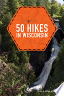 50 Hikes in Wisconsin  Third Edition   Explorer s 50 Hikes