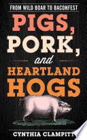 Pigs  Pork  and Heartland Hogs