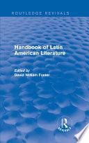 Handbook of Latin American Literature  Routledge Revivals