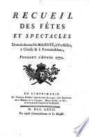 Recueil Des F  tes Et Spectacles Donn  s devant Sa Majest       Versailles     Choisy      Fontainebleau Pendant L Ann  e
