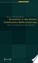 Sexualität in den Zeiten funktionaler Differenzierung