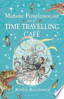 Madame Pamplemousse and the Time-Travelling Café