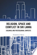 Religion  Space and Conflict in Sri Lanka