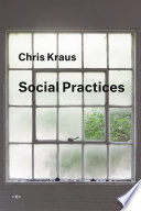 Social Practices : author of i love dick....