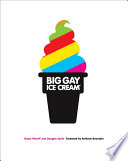 Big Gay Ice Cream : of ice cream accomplishments—all the recipes you...