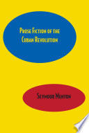 Prose Fiction of the Cuban Revolution