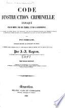Code d instruction criminelle expliqu   par ses motifs  par des exemples et par la jurisprudence     suivi d un formulaire