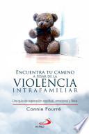 Encuentra tu camino a pesar de la violencia intra familiar
