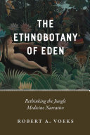 The Ethnobotany of Eden A Wealth Of Ethnobotanical Panaceas And