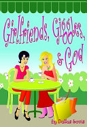 Girlfriends  Giggles and God