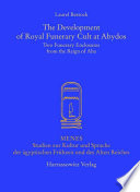 The Development of Royal Funerary Cult at Abydos