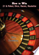 How to Win 21   Poker  Dice  Races  Roulette
