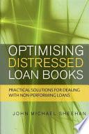 Optimising Distressed Loan Books