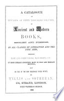 A Catalogue of Upwards of Fifty Thousand Volumes of Ancient and Modern Books  English and Foreign
