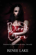 Blood Born : bring. she dreams of rallies,...