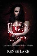 Blood Born : bring. she dreams of rallies, weird roommates...