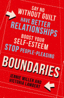 Boundaries  Say No Without Guilt  Have Better Relationships  Boost Your Self Esteem  Stop People Pleasing