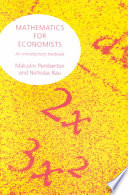Mathematics For Economists : treatment of all the mathematics commonly taught...