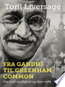 Fra Gandhi til Greenham Common  Om civil ulydighed og ikke vold