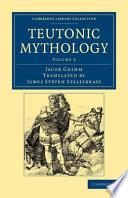 Teutonic Mythology : jacob grimm, first published in english...