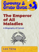 Summary   Study Guide of the Emperor of All Maladies by Siddhartha Mukherjee
