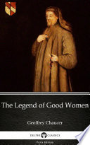 The Legend of Good Women by Geoffrey Chaucer   Delphi Classics  Illustrated