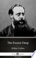 The Frozen Deep by Wilkie Collins - Delphi Classics (Illustrated)