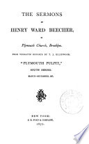 The Sermons of Henry Ward Beecher in Plymouth Church  Brooklyn