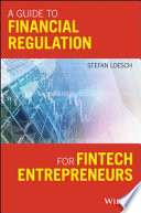 A Guide To Financial Regulation For Fintech Entrepreneurs book