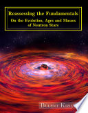Reassessing The Fundamentals On The Evolution Ages And Masses Of Neutron Stars book